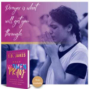 TD Jakes, When women pray, new book, bestselling author, bestseller, pray, prayer,  power of praying