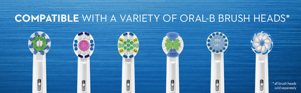 Compatible with a variety of Oral-B brush heads.