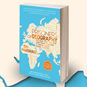 Prisoners of Geography, Tim Marshall, geopolitics, politics, geography, best nonfiction, news, world