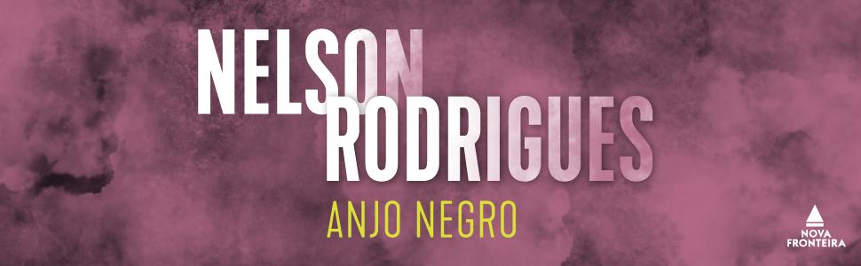 anjo negro, teatro, nelson rodrigues, autor, brasileiro, cinema, dramaturgo, escrito, nova fronteira
