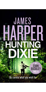 Hunting Dixie by James Harper, Evan Buckley, private detective mystery