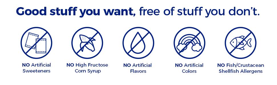 No artificial sweeteners, no high fructose corn syrup, no artificial flavors, no artificial colors