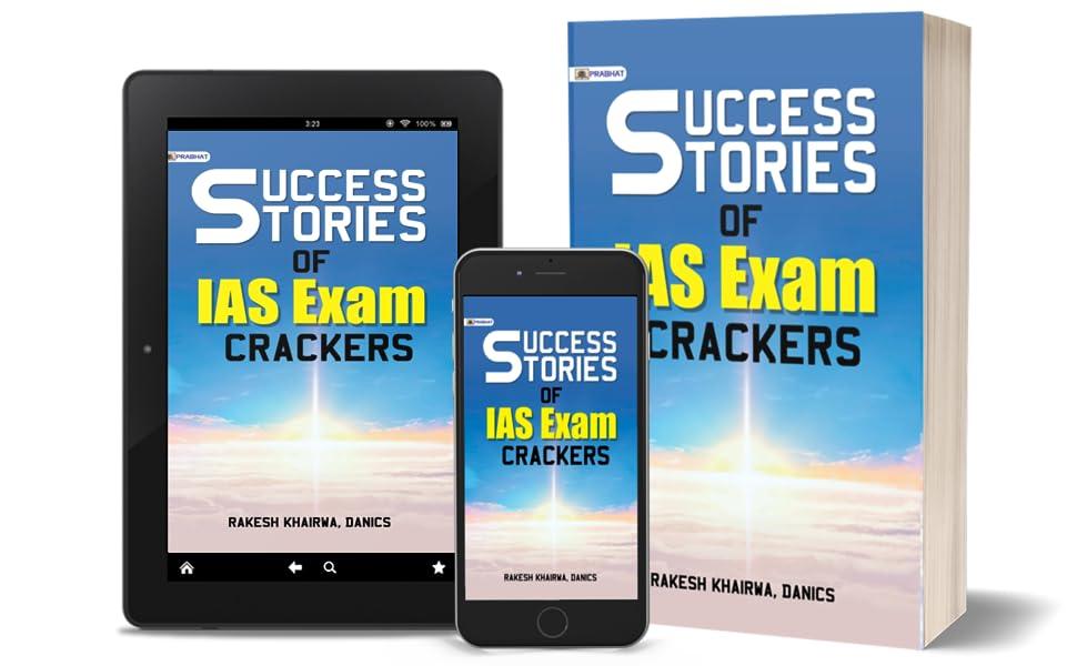 Success Stories of IAS Exam Crackers by Rakesh Khairwa Danics