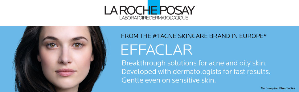 la roche posay; effaclar; acne; oily skin; dermatologist recommended; clear skin