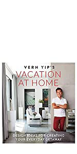 vern yip, vern yip books, vacation at home, vacation at home by vern yip, vern yip home decor