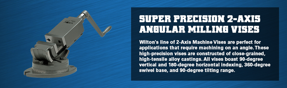 SUPER PRECISION 2-AXIS ANGULAR MILLING VISES