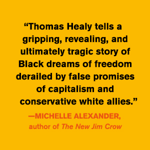 Soul City Thomas Healy Michelle Alexander quote