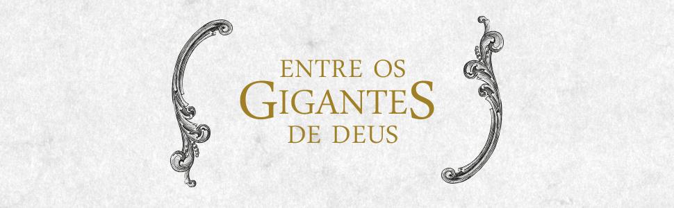 Entre os Gigantes de Deus