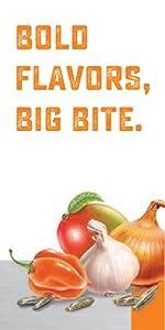 Bold flavors, big bite.
