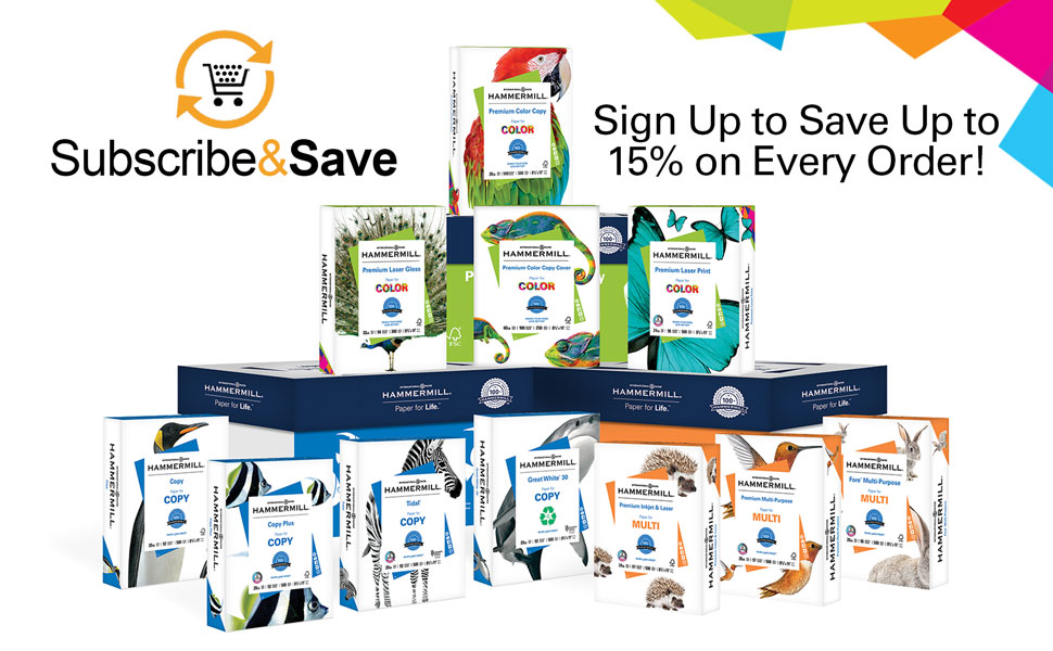 Subscribe & Save. Sign up to save up to 15% on every order of Hammermill paper.