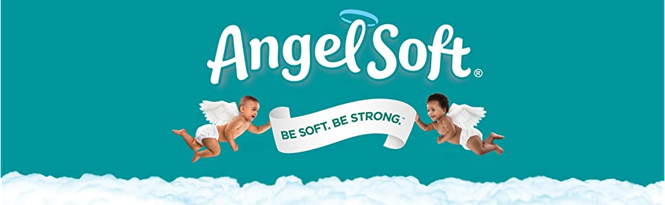 Angel Soft, Be soft, be strong, toilet paper, toilet paper value