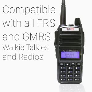 compatible with all FRS and GMRS walkie talkies and radios