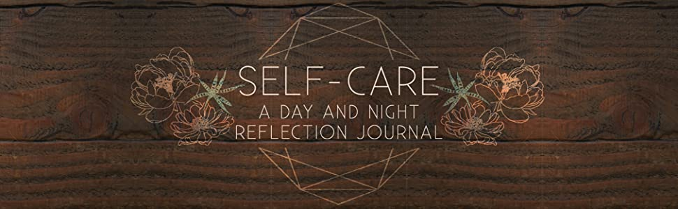Self-Care: A Day and Night Reflection Journal