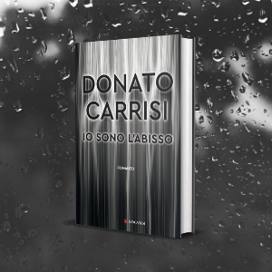 donatocarrisi; thriller; romanzo; Iosonolabisso