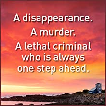 A disappearance. A murder. A lethal criminal who is always one step ahead.