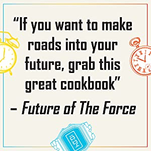 """""""if you want to make roads into your future, grab this great cookbook"""" - Future of The Force"""