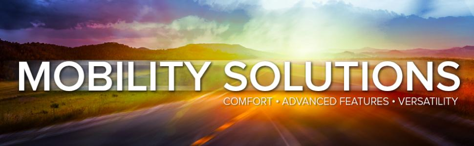 Mobility Solutions: Comfort, Advanced Features, Versatility