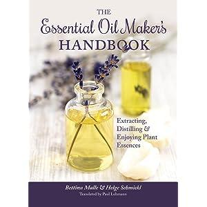 Essential Oil Maker's Handbook