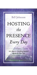 Hosting the Presence Every Day Bill Johnson