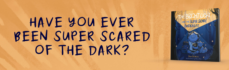 The Bright Light and the Super Scary Darkness by Dan DeWitt, Why God? and Life in the Wild