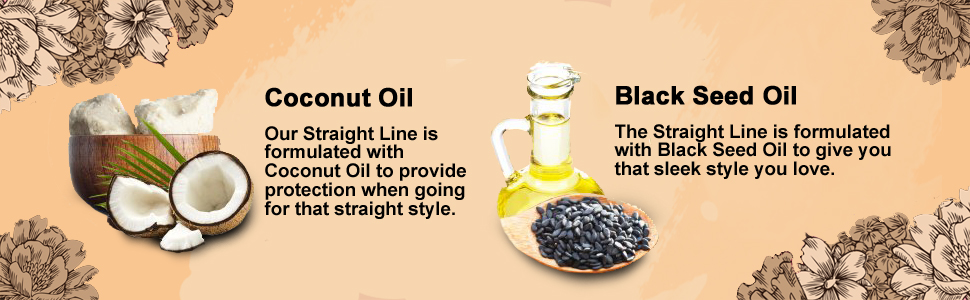 Coconut Oil and Black Seed Oil for our Straight Line