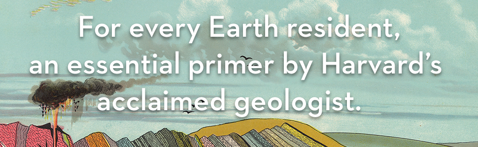 For every Earth resident, an essential primer by Harvard's acclaimed geologist.
