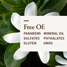 Free of parabens, sulfates, mineral oil, gmos, gluten, phthalates, sulfates