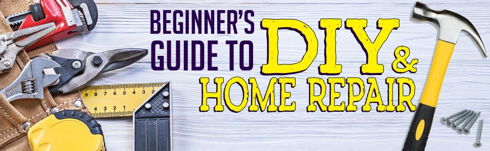 beginner's guide to diy, carpentry, diy handbook, drilling, hand crafts, home maintenance, plumbing