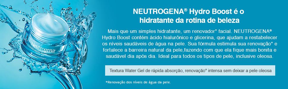 Neutrogena Hydro Boost é o hidratante da rotina de beleza
