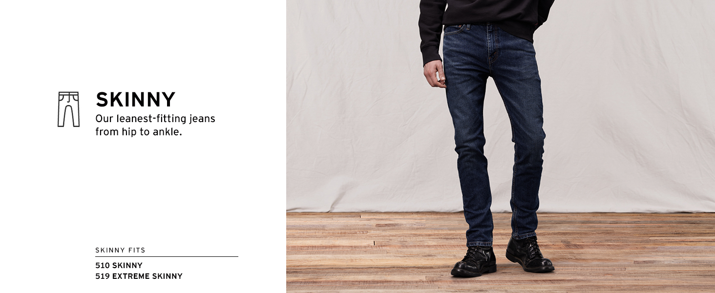 Skinny: our leanest-fitting jeans from hip to ankle.