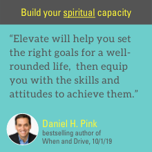 """""""Elevate will help you set the right goals for a well-rounded life""""--Daniel H. Pink"""