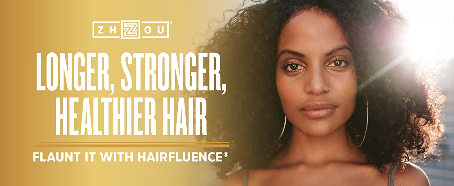 Stronger, longer, healthier hair. Flaunt it with Hairfluence by Zhou.