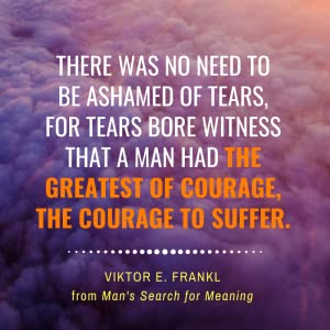 Viktor Frankl, mans search for meaning, hope, purpose, meaning, life