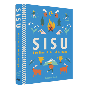 sisu, nordic, nordic books, happiness, anxiety, courage, finland, finnish, art of courage, happy