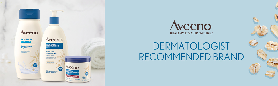 Aveeno Skin Relief Body Wash, Lotion and Moisture Cream from a dermatologist recommended brand