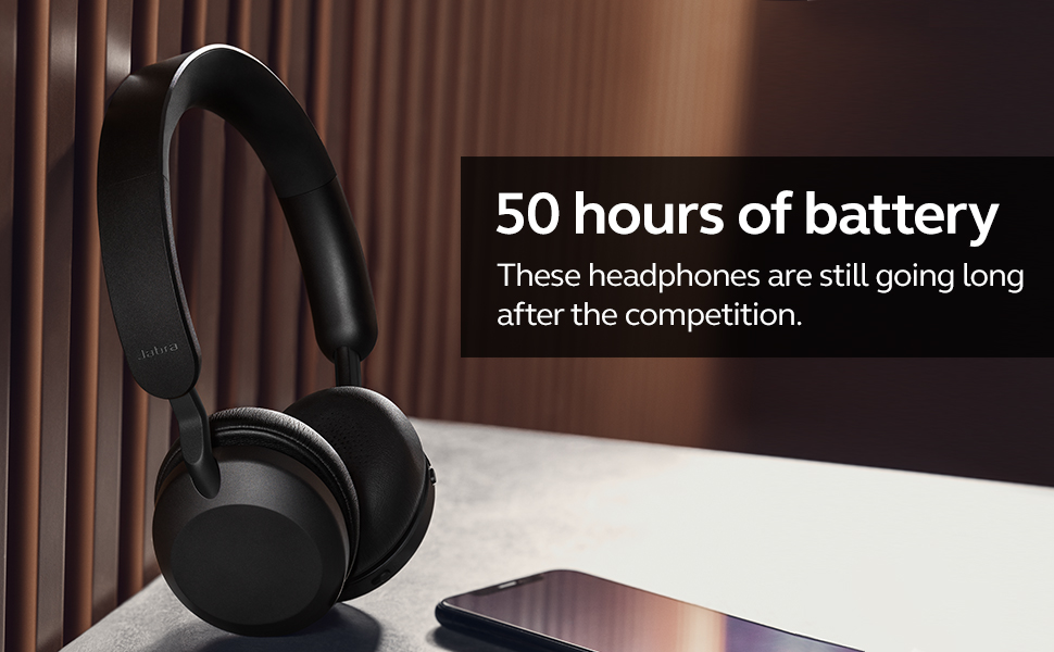 50 hours of battery With up to 50 hours of battery, these headphones long after the competition
