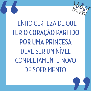 família real; princesa flora; flora; como sobreviver à realeza; prince charming; her royal highness