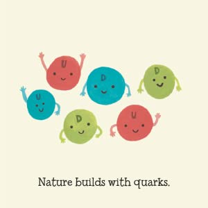 Nature builds with quarks!