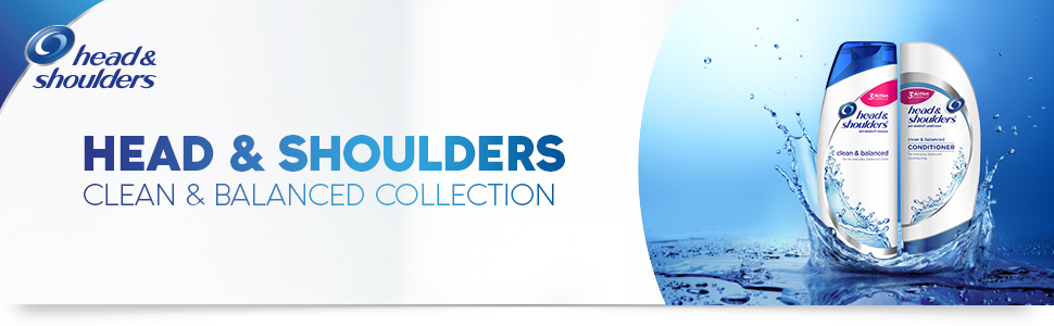 Head & Shoulders, shampoo, H&S, clean & balanced, conditioner, Head and shoulders, shampoos