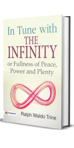 In Tune with the Infinite or, Fullness of Peace, Power, and Plenty (Best Motivational Books