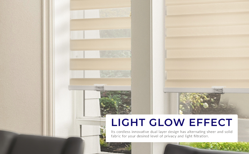 Light Glow Effect with Sheer Privacy relaxed upscale feel cordless innovative dual layer design