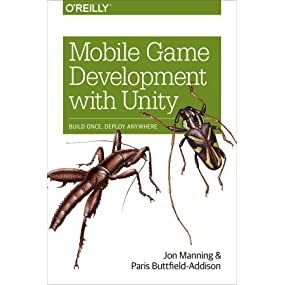 Mobile Game Development with Unity: Build Once, Deploy Anywhere