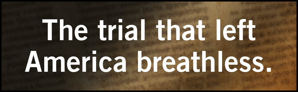 The trial that left America breathless.