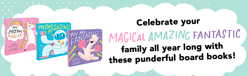 Celebrate your magical, amazing, fantastic family all year long with these punderful board books!