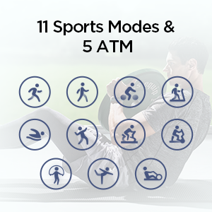 11 Sports Modes & 5 ATM Water-Resistant