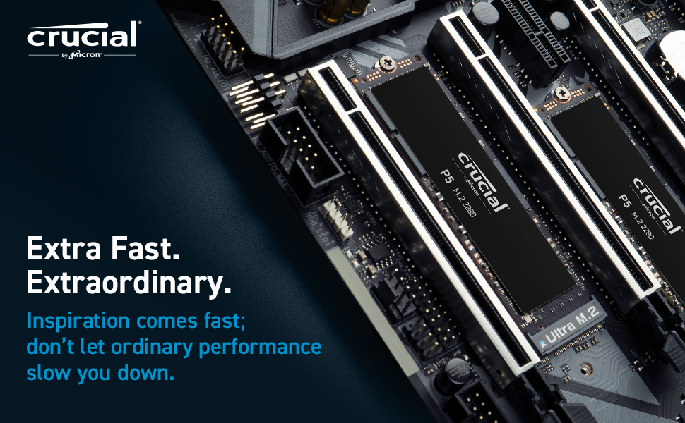 Extra Fast. Extraordinary. Crucial P5 SSD
