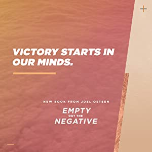 Joel osteen, empty out the negative, new book, bestselling author, negativity, breakthrough, success