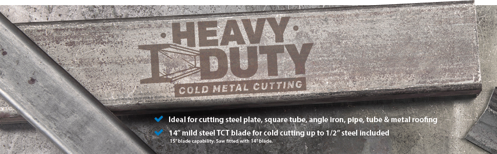 Heavy Duty Cold Metal Cutting