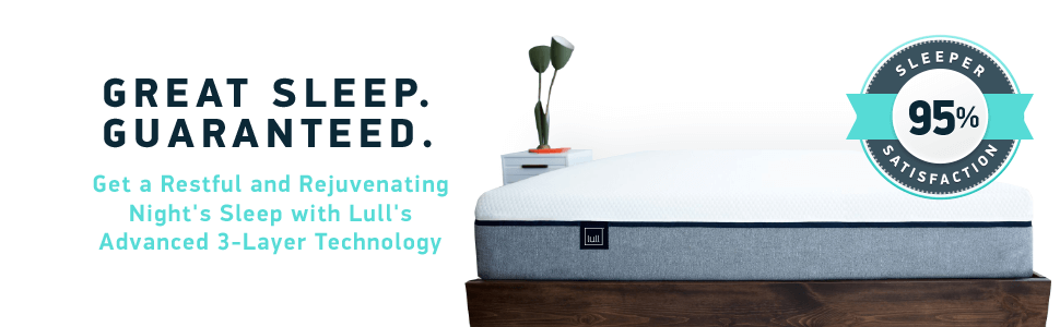 Great sleep, guaranteed. Restful and rejuvenating night's sleep. Lull's advanced 3-layer technology.