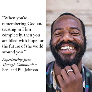 Experiencing Jesus Through Communion Beni Johnson Bill Johnson